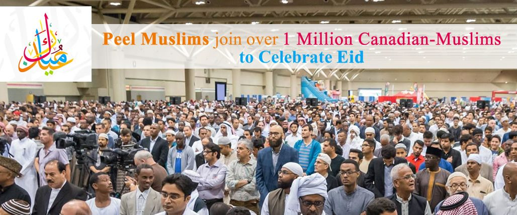Peel Muslims join over 1 Million Canadian-Muslims to Celebrate Eid-ul-Fitr After Fasting 30 days of Ramadan